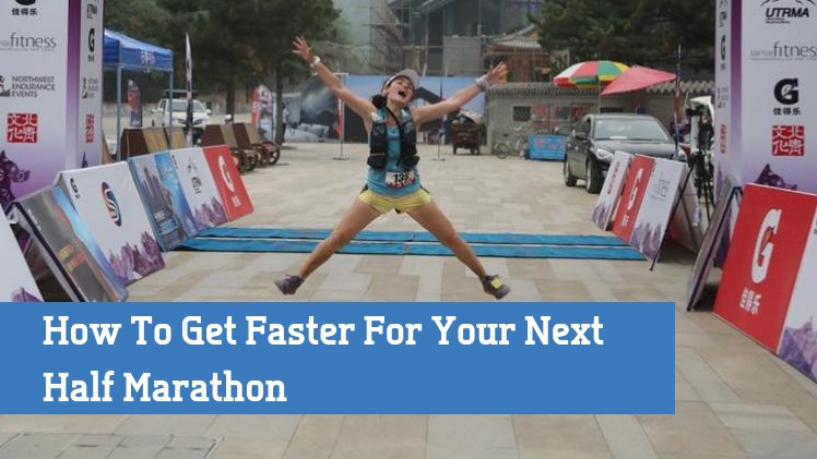 Get Faster In Your Next Half Marathon