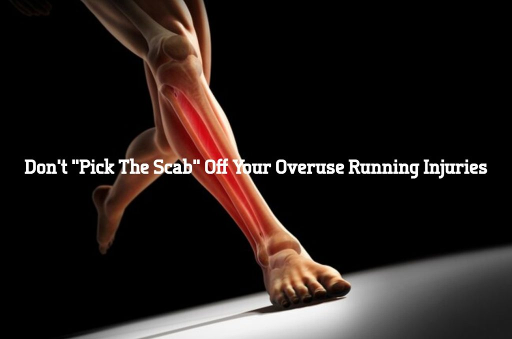 """Don't """"Pick The Scab"""" Off Your Overuse Running Injuries"""