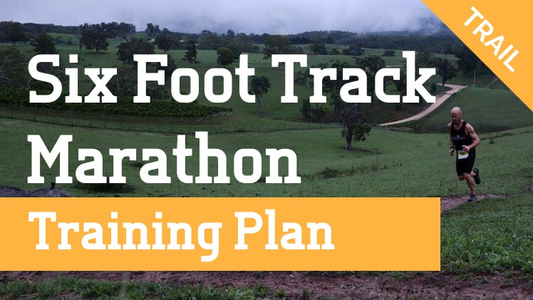 Six Foot Track Marathon Training Plan