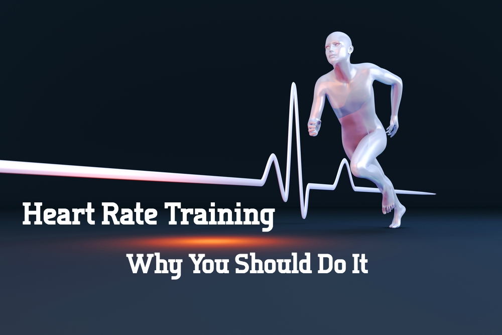 Heart Rate Training – Why You Should Do It