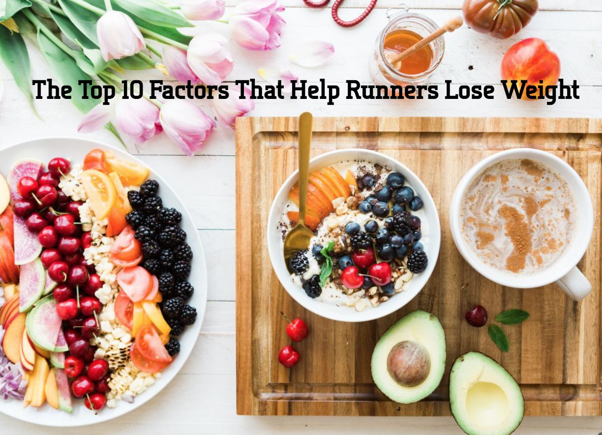 The Top 10 Factors that help runners lose weight