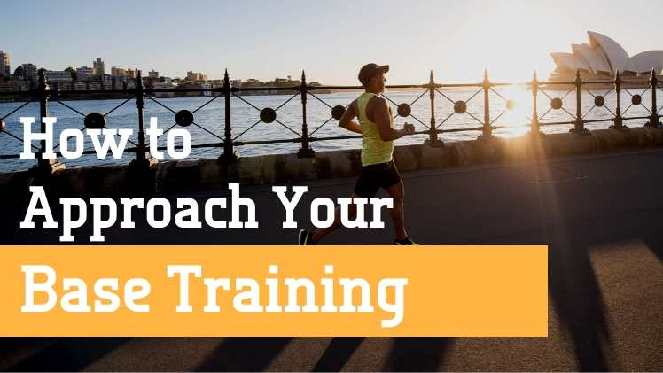 How to approach your base training