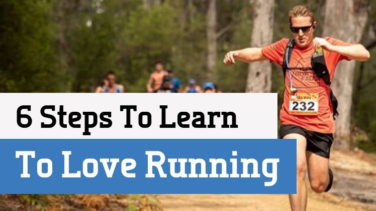 6 Steps to Learn to Love Running (a love hate relationship)