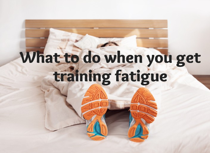 What to do when you get training fatigue