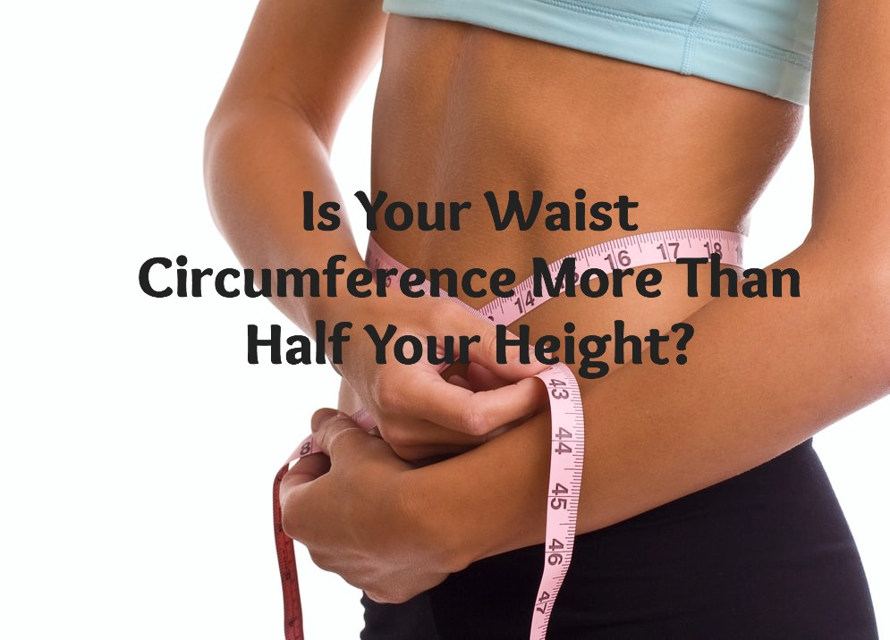 Is Your Waist Circumference More Than Half Your Height?