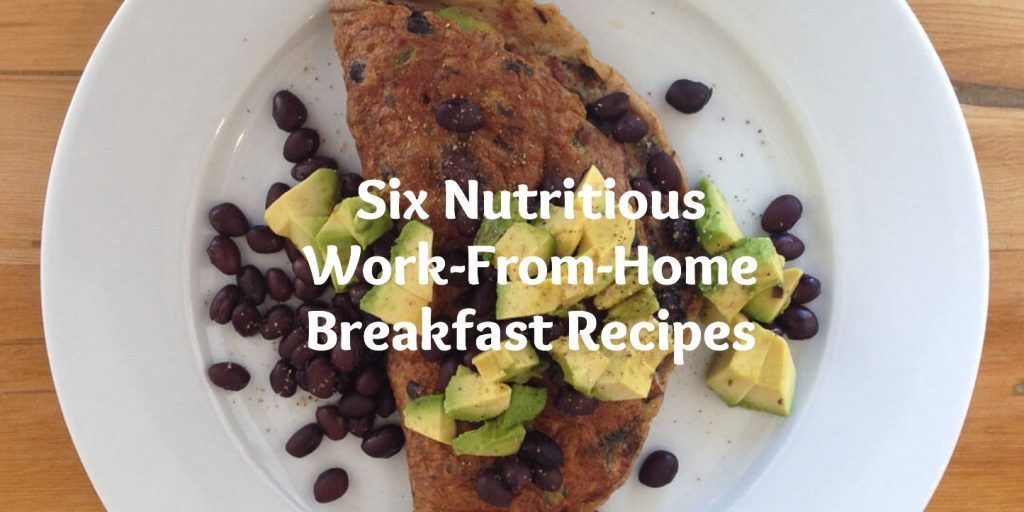 Six Nutritious Breakfast Recipes